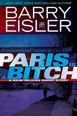 Barry Eisler: Paris is a Bitch